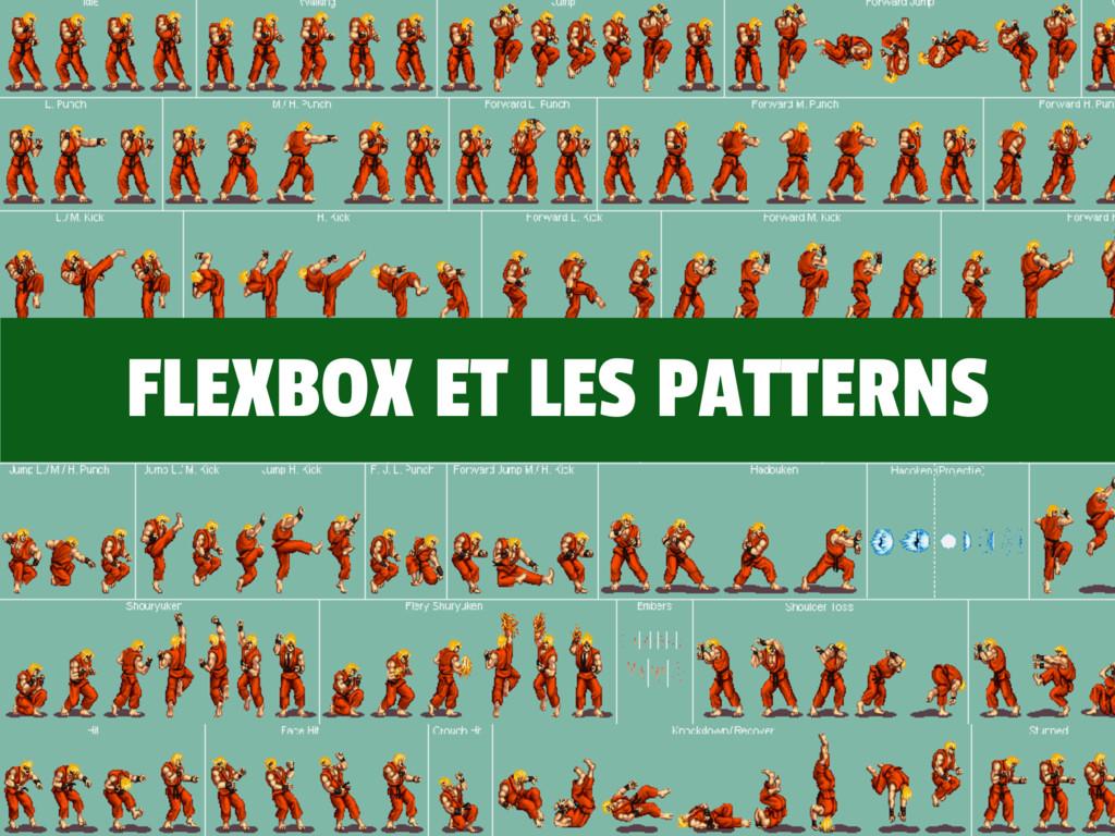 FLEXBOX ET LES PATTERNS
