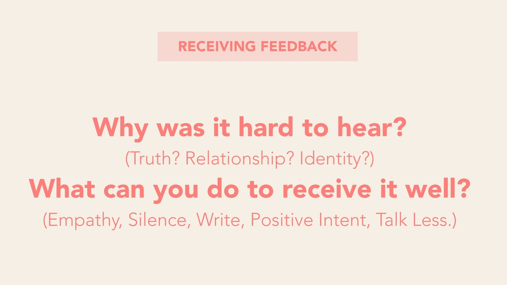 RECEIVING FEEDBACK Why was it hard to hear? (Tr...