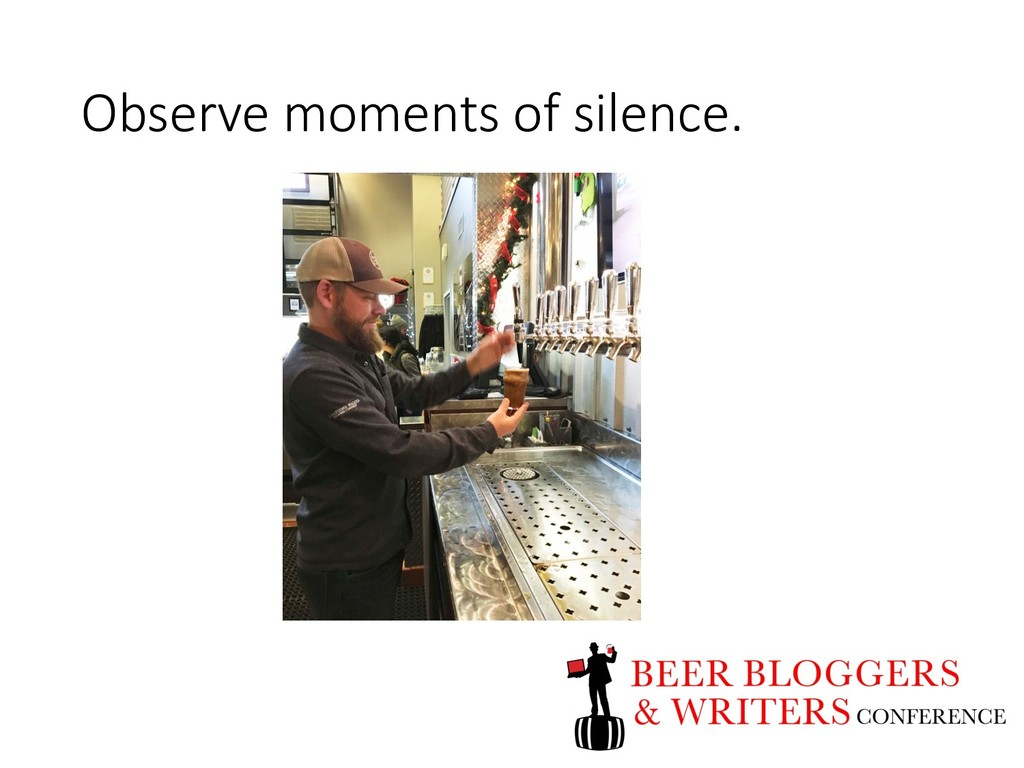 Observe moments of silence.