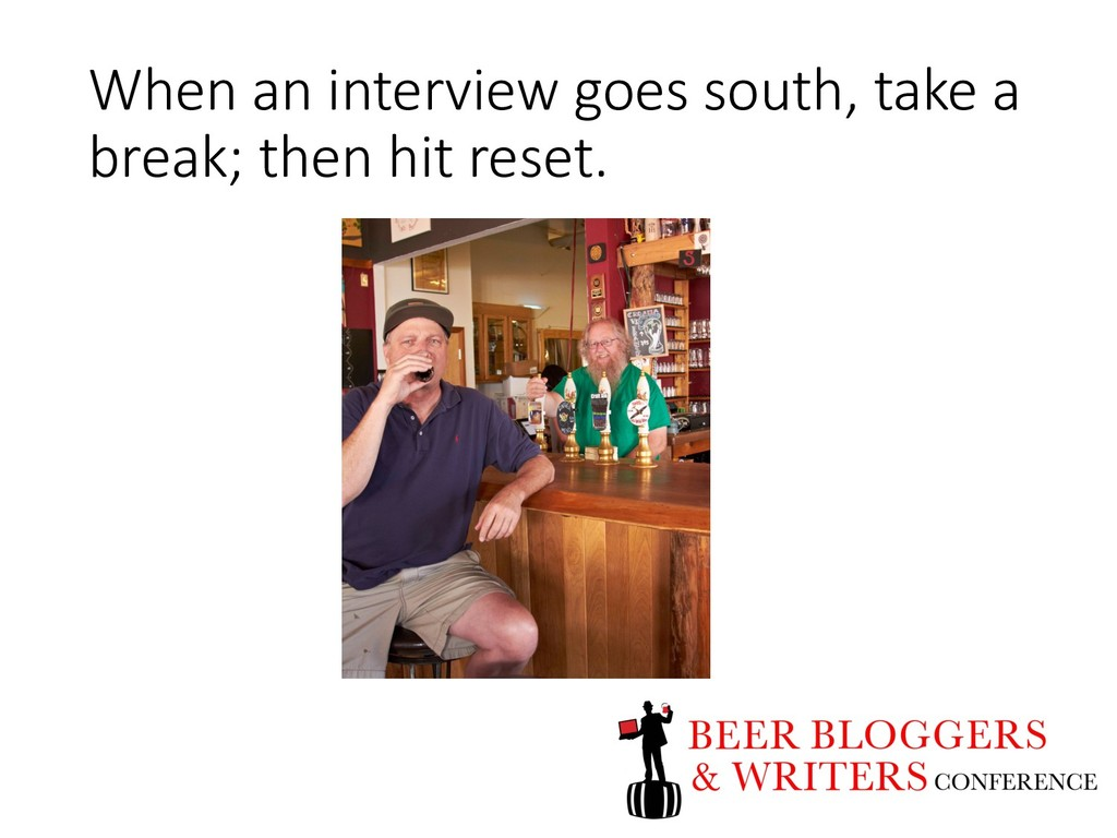 When an interview goes south, take a break; the...