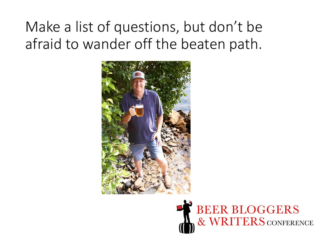 Make a list of questions, but don't be afraid t...