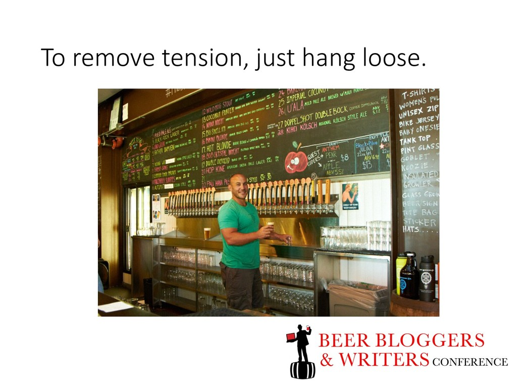 To remove tension, just hang loose.