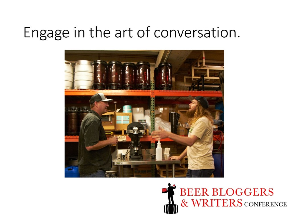 Engage in the art of conversation.