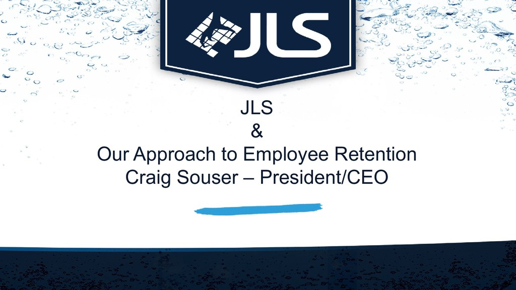 JLS & Our Approach to Employee Retention Craig ...