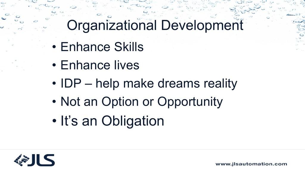Organizational Development • Enhance Skills • E...