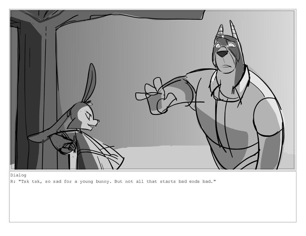 """Dialog R: """"Tsk tsk, so sad for a young bunny. B..."""