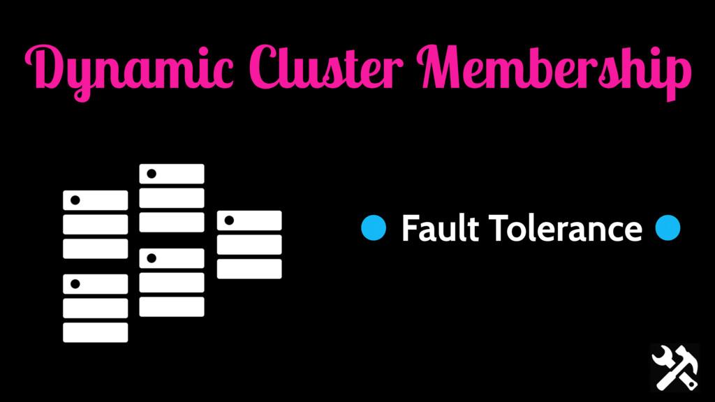 Dynamic Cluster Membership Fault Tolerance