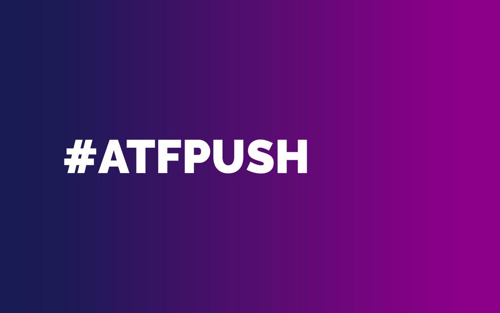 #ATFPUSH