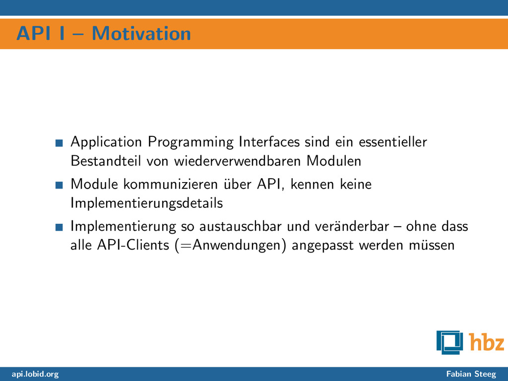 API I – Motivation Application Programming Inte...