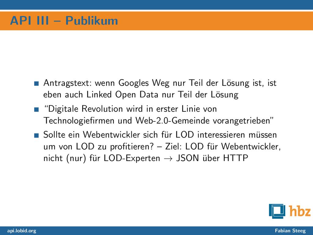 API III – Publikum Antragstext: wenn Googles We...