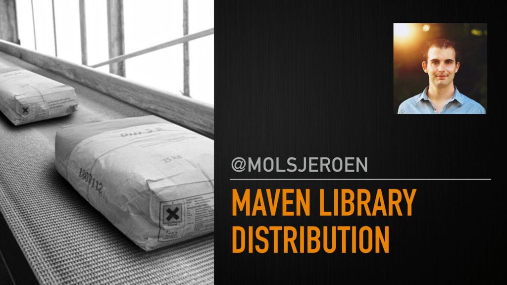 MAVEN LIBRARY DISTRIBUTION @MOLSJEROEN