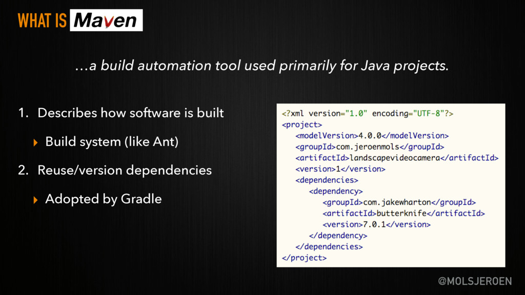 @MOLSJEROEN WHAT IS MAVEN …a build automation t...
