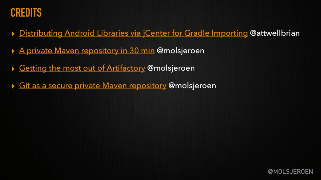 @MOLSJEROEN CREDITS ▸ Distributing Android Libr...
