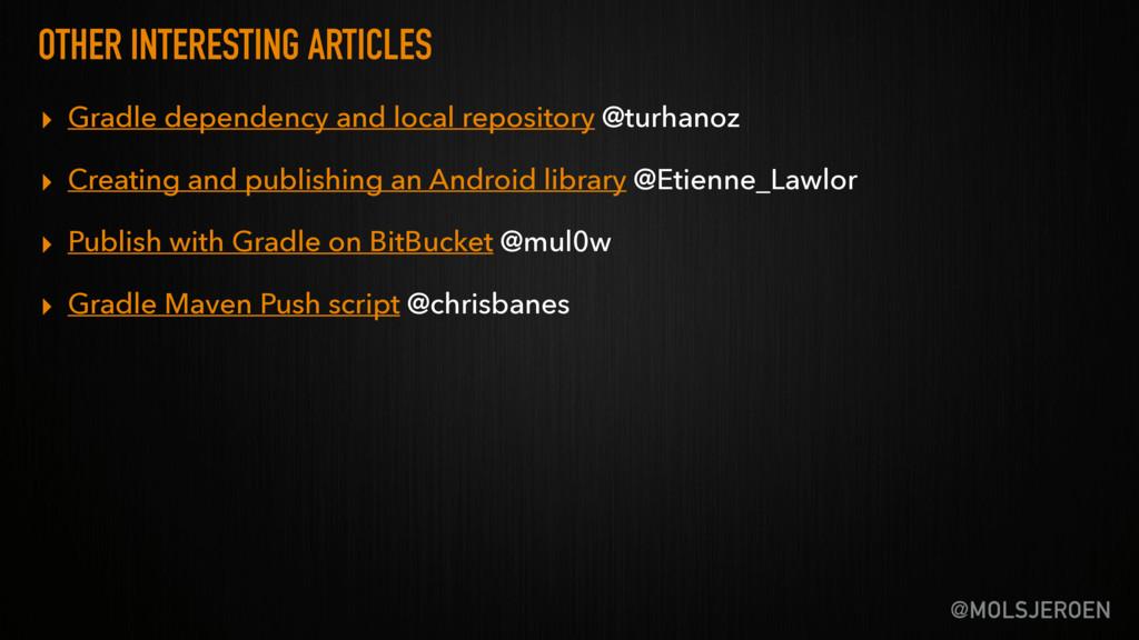 @MOLSJEROEN OTHER INTERESTING ARTICLES ▸ Gradle...