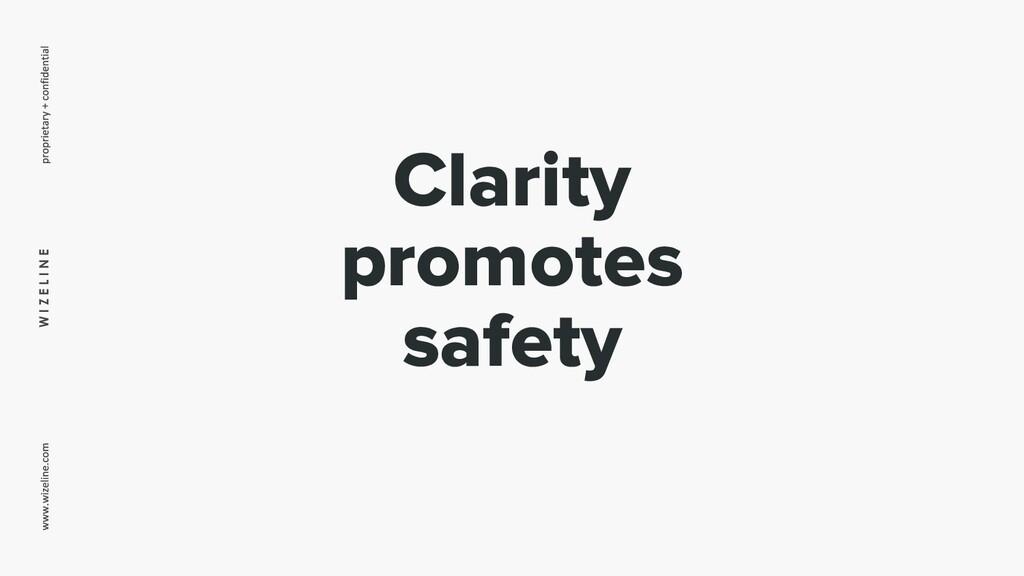 W I Z E L I N E Clarity promotes safety