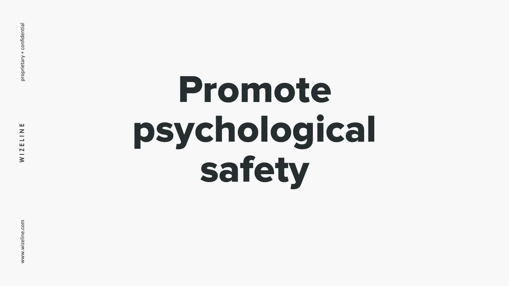 W I Z E L I N E Promote psychological safety