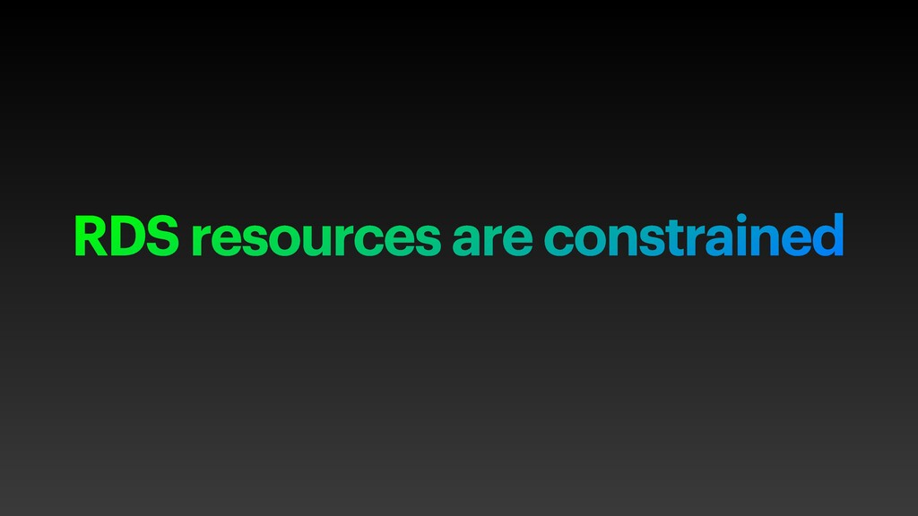 RDS resources are constrained