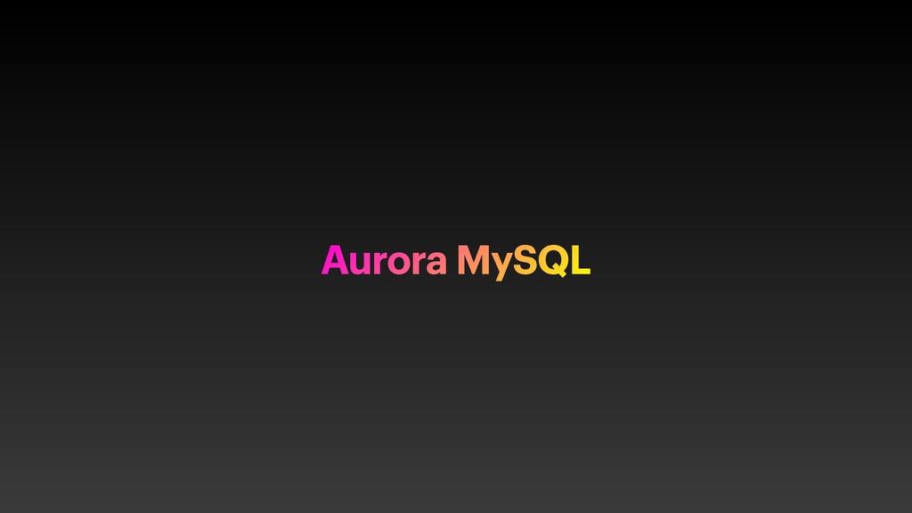 Aurora MySQL