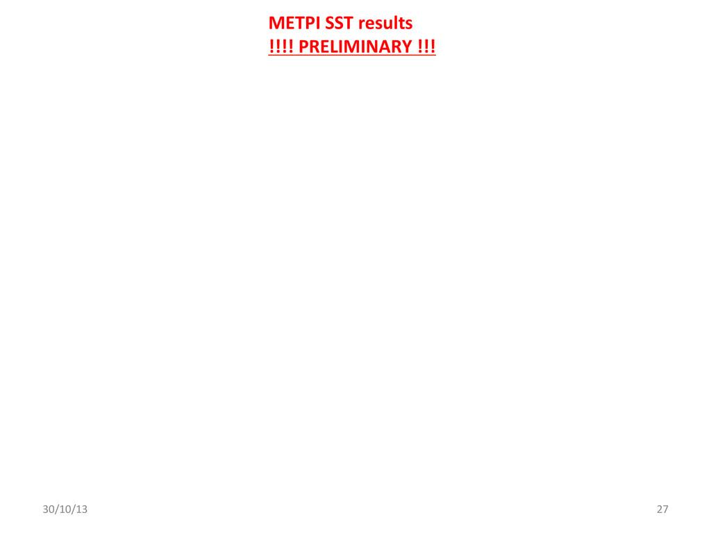 30/10/13  27  METPI SST results ...