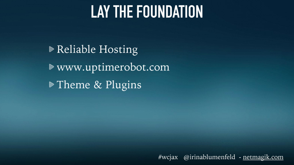 LAY THE FOUNDATION Reliable Hosting www.uptimer...