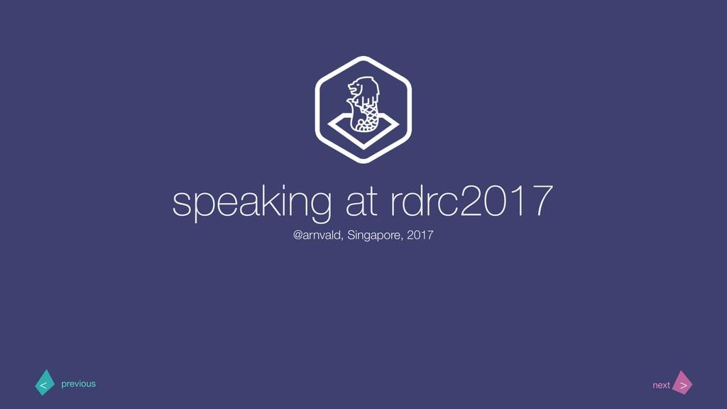 > < next previous speaking at rdrc2017 @arnvald...
