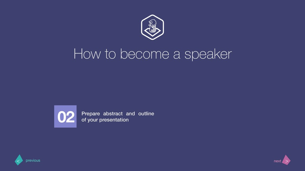 How to become a speaker 02 Prepare abstract and...