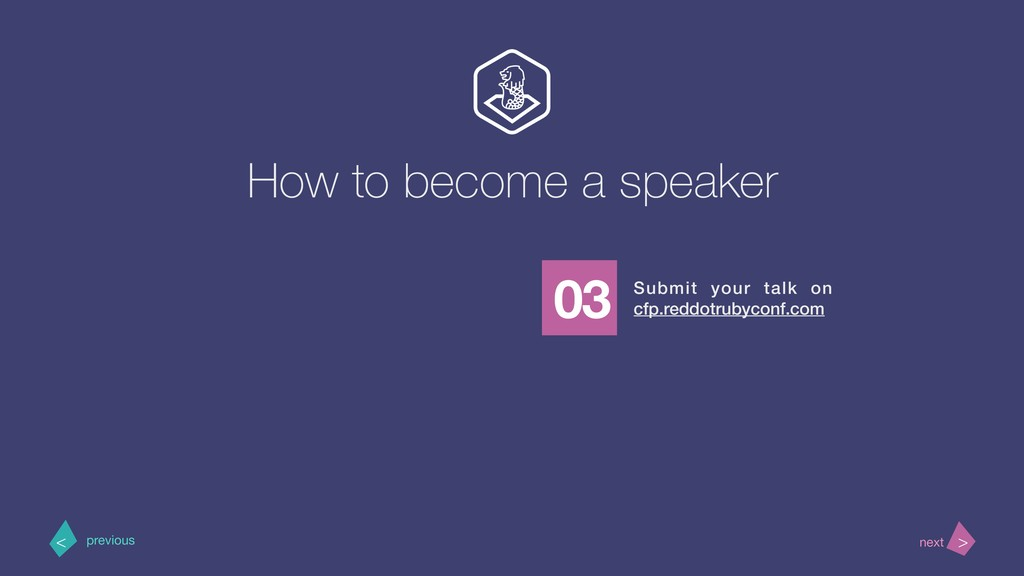 How to become a speaker Submit your talk on cfp...