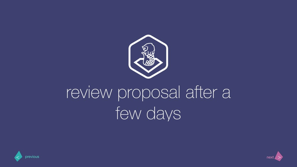 review proposal after a few days > < next previ...
