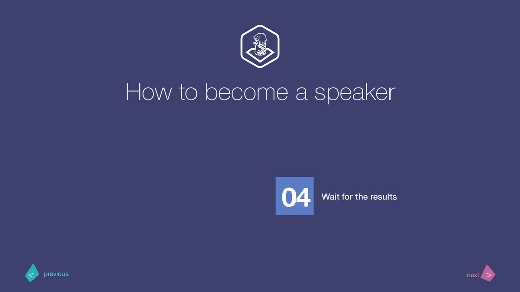 How to become a speaker Wait for the results > ...