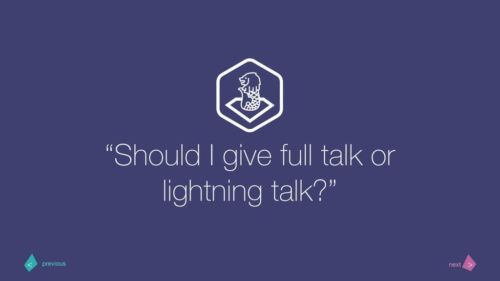 """Should I give full talk or lightning talk?"" > ..."