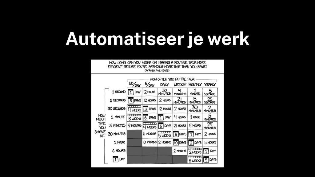 Automatiseer je werk