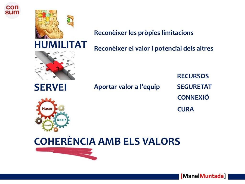 HUMILITAT SERVEI COHERÈNCIA AMB ELS VALORS Reco...