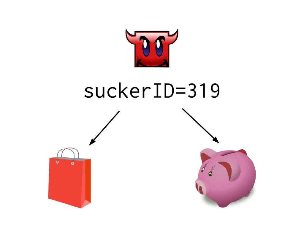 suckerID=319