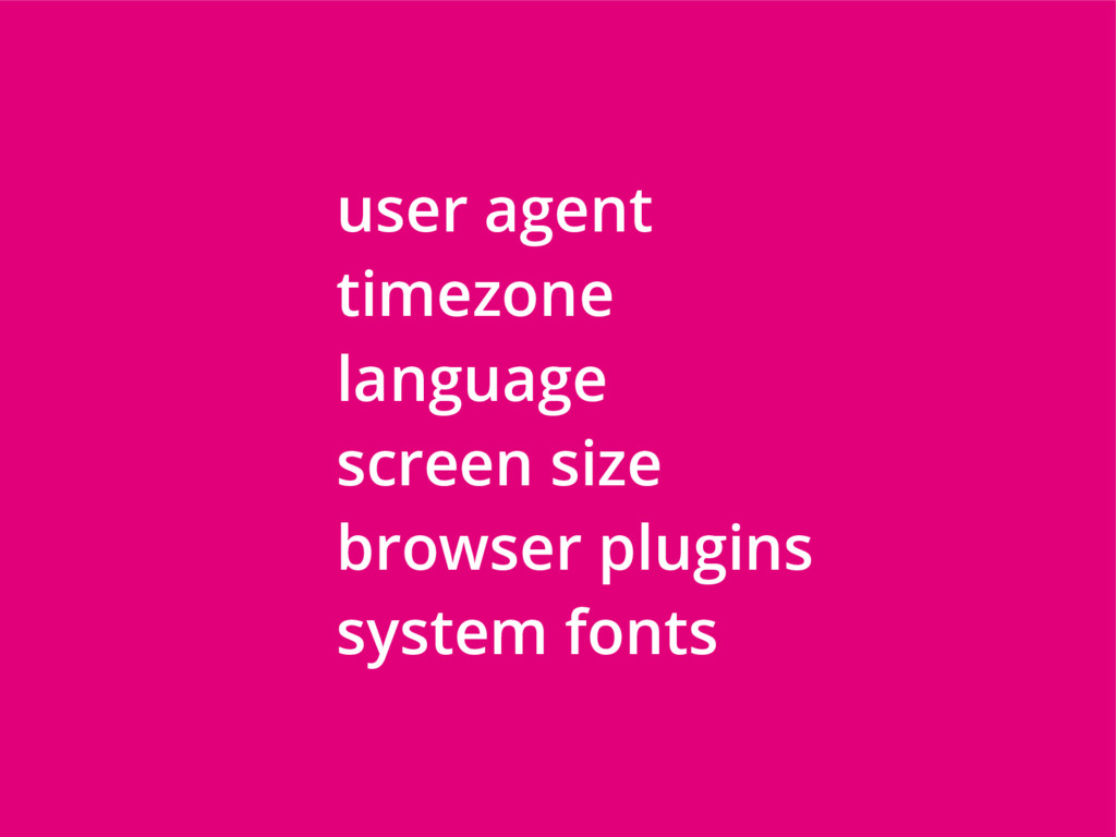 user agent timezone language screen size browse...