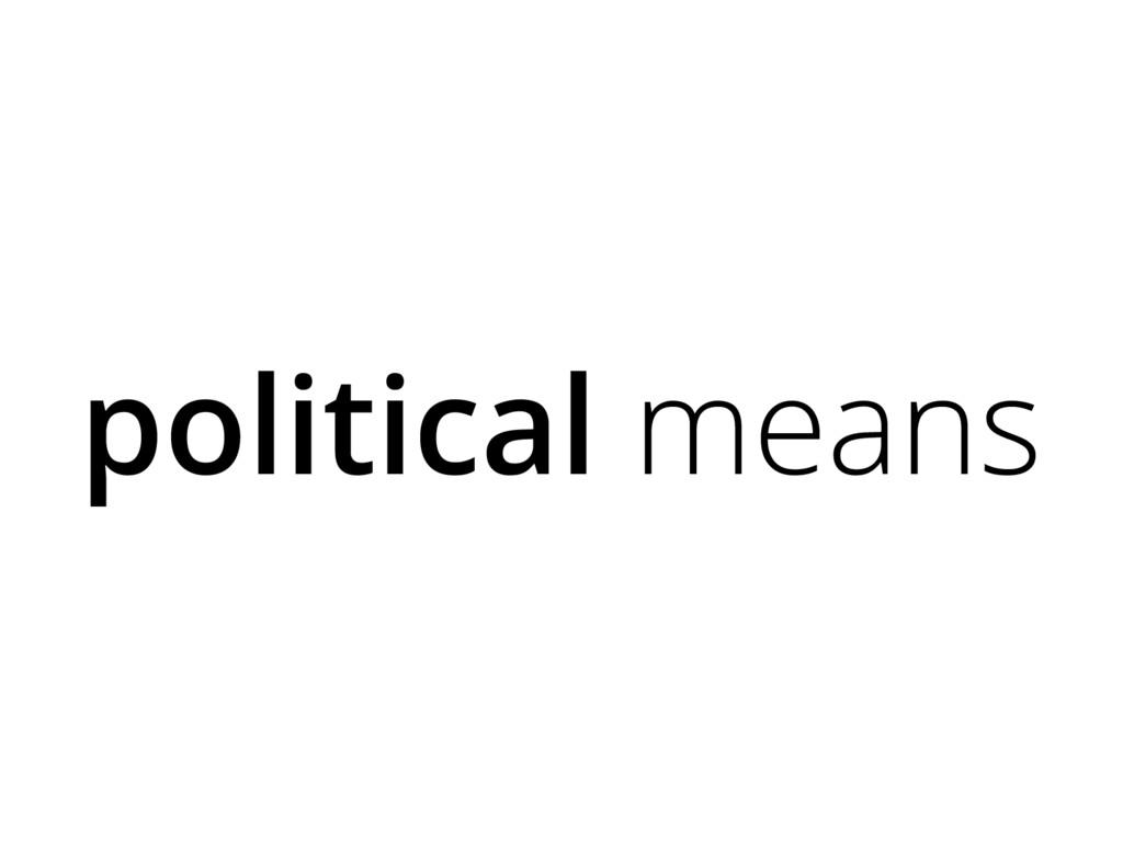 political means