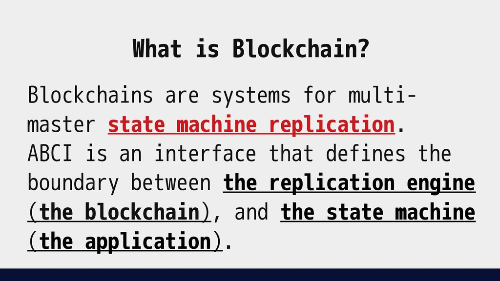 Blockchains are systems for multi- master state...