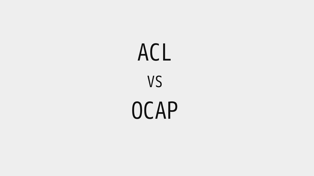 ACL VS OCAP