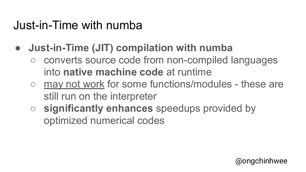 Just-in-Time with numba ● Just-in-Time (JIT) co...