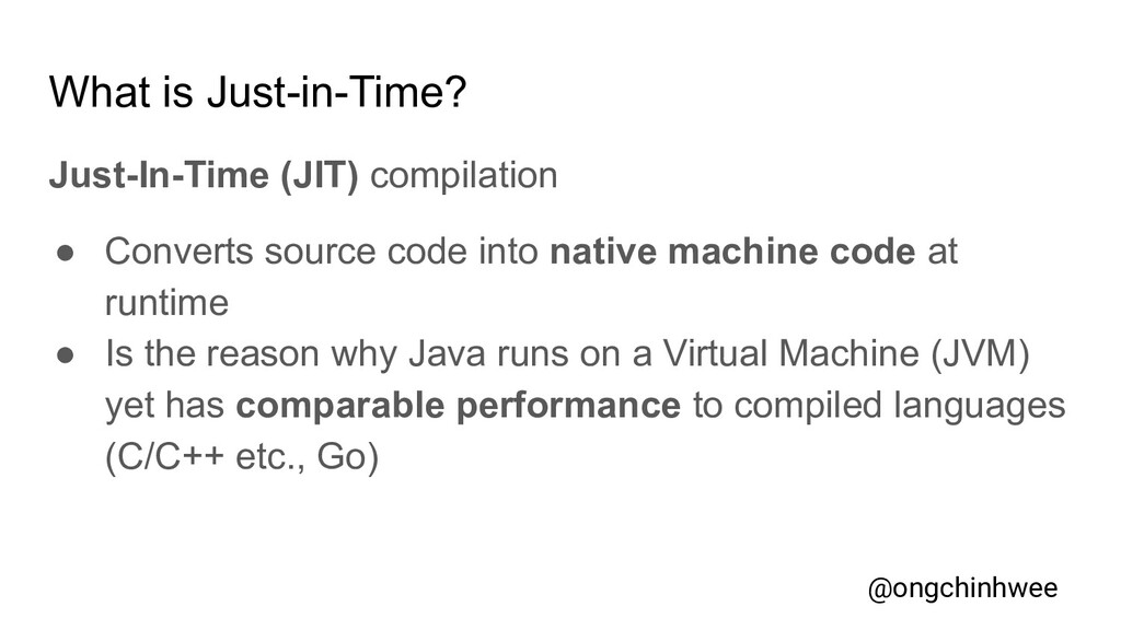 What is Just-in-Time? Just-In-Time (JIT) compil...