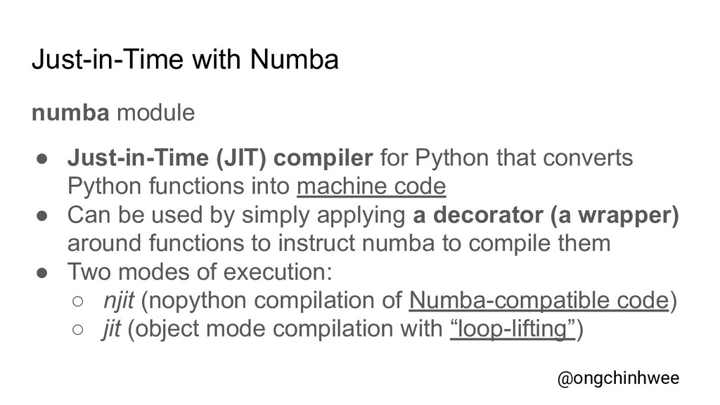 Just-in-Time with Numba numba module ● Just-in-...