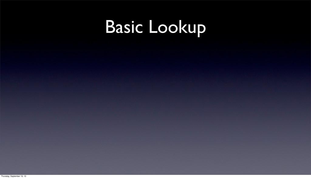Basic Lookup Thursday, September 19, 13
