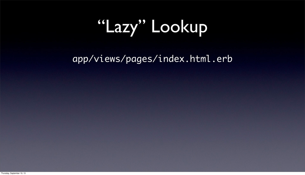 """""""Lazy"""" Lookup app/views/pages/index.html.erb Th..."""