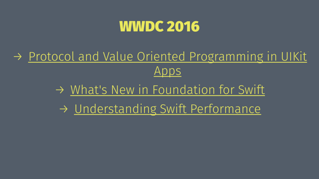 WWDC 2016 → Protocol and Value Oriented Program...