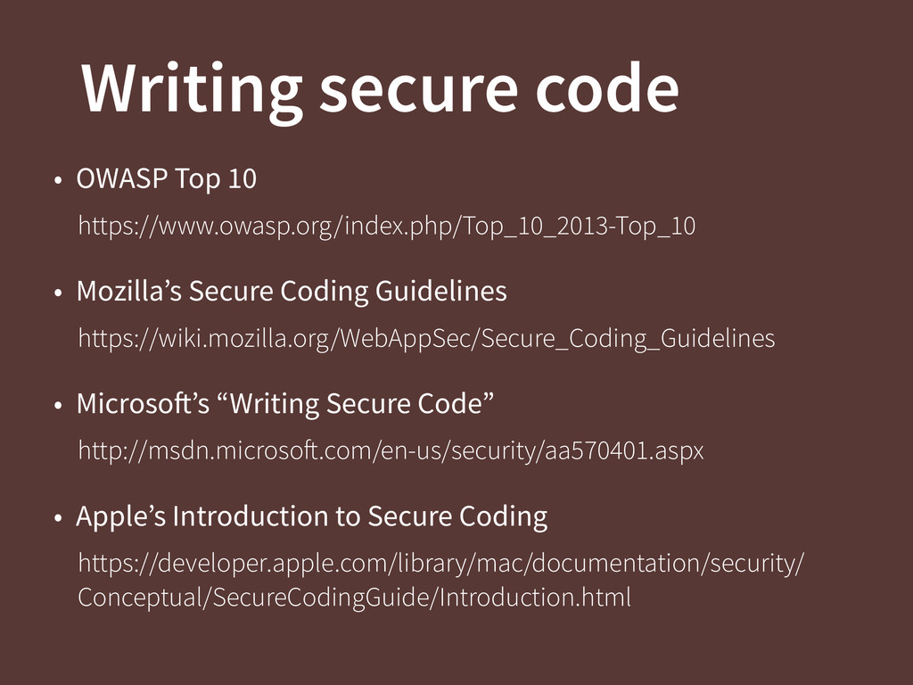 Writing secure code • OWASP Top 10 https://www....