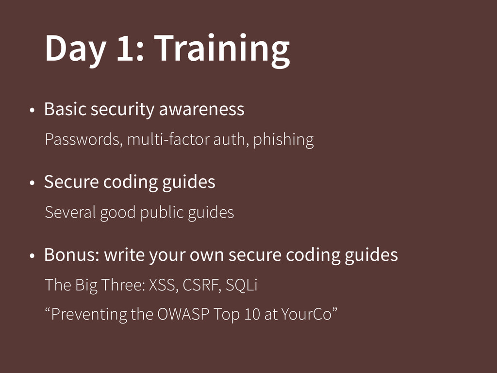 Day 1: Training • Basic security awareness Pass...