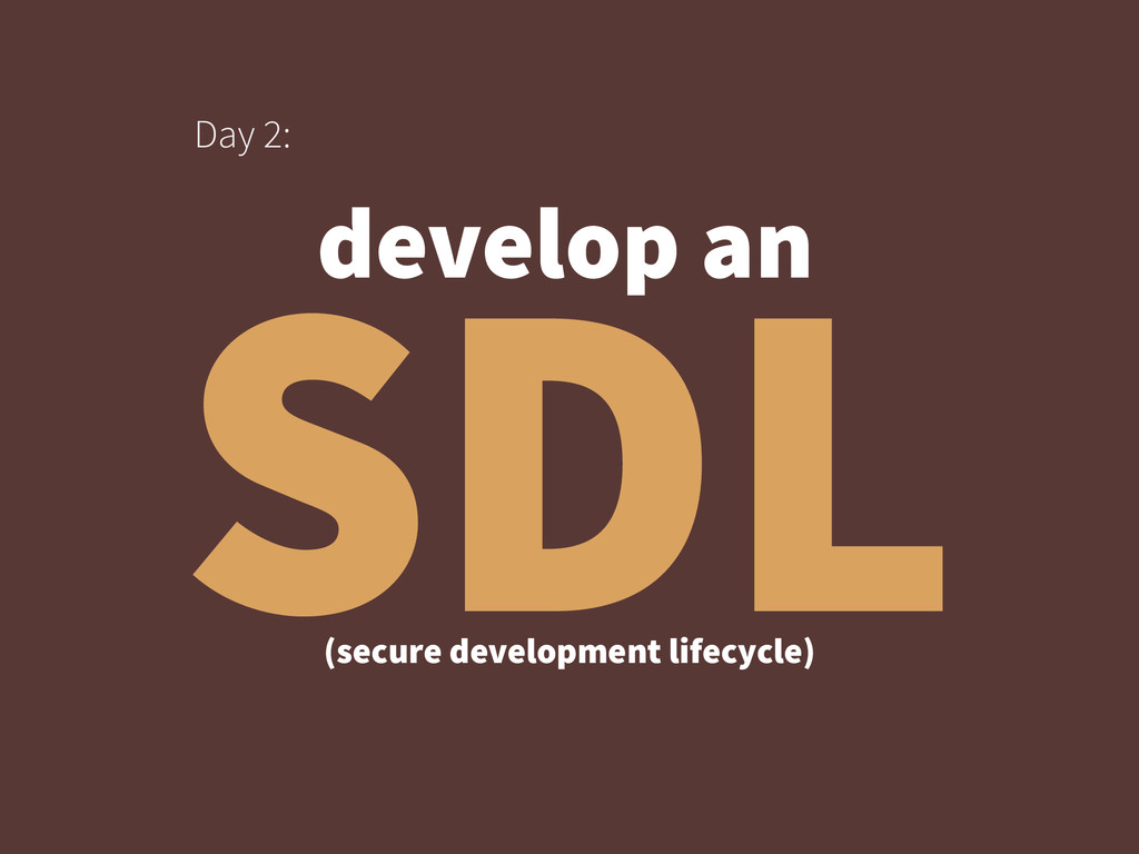 SDL Day 2: (secure development lifecycle) devel...