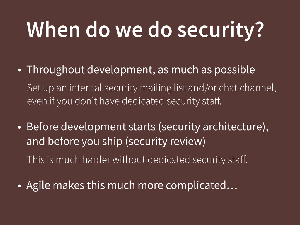 When do we do security? • Throughout developmen...