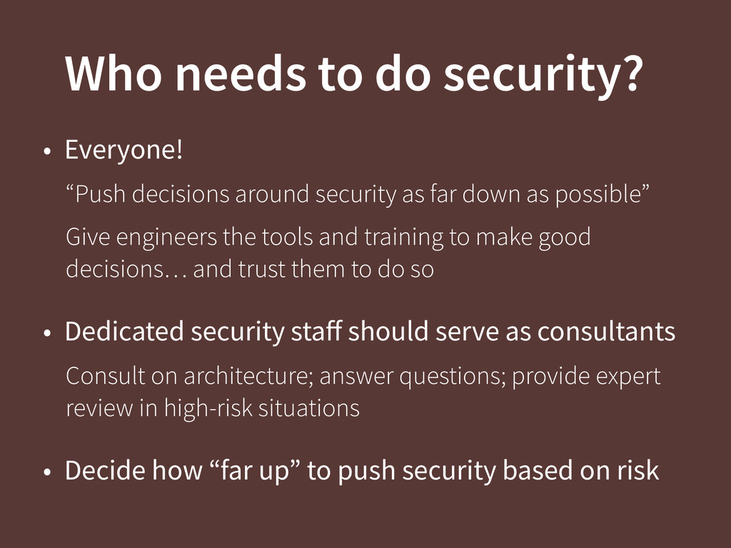 "Who needs to do security? • Everyone! ""Push dec..."