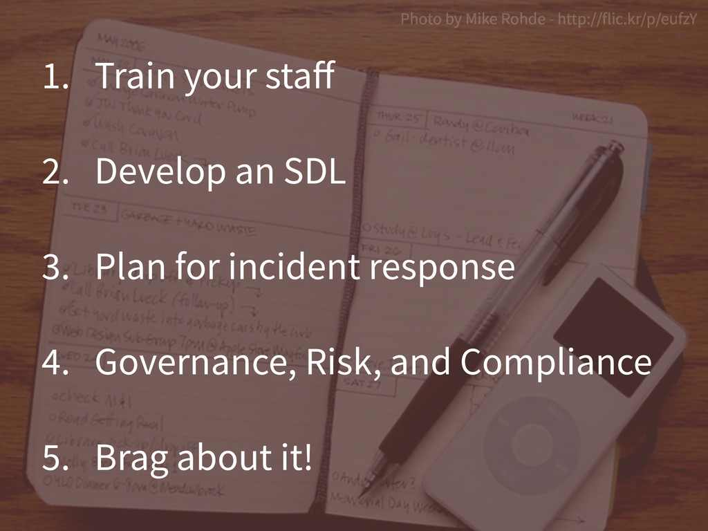 1. Train your staff 2. Develop an SDL 3. Plan fo...