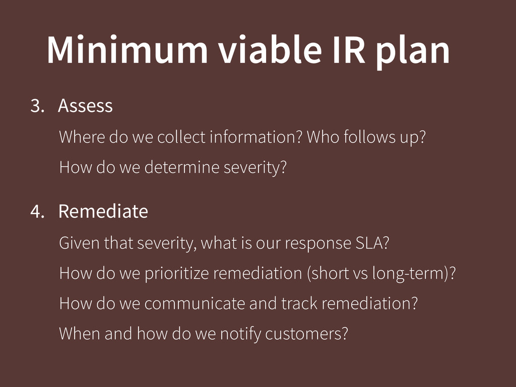 Minimum viable IR plan 3. Assess Where do we co...